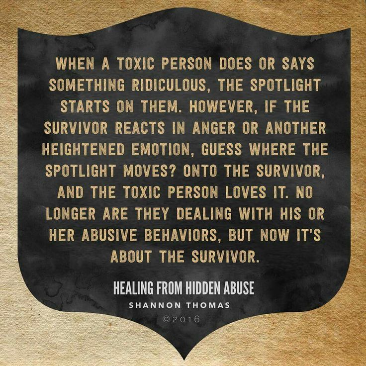 "This is definitely a favorite tactic of psychological abusers.  ""Healing from Hidden Abuse: A Journey Through the Stages of Recovery from Psychological Abuse"" is available at Barnes & Noble and on Amazon"