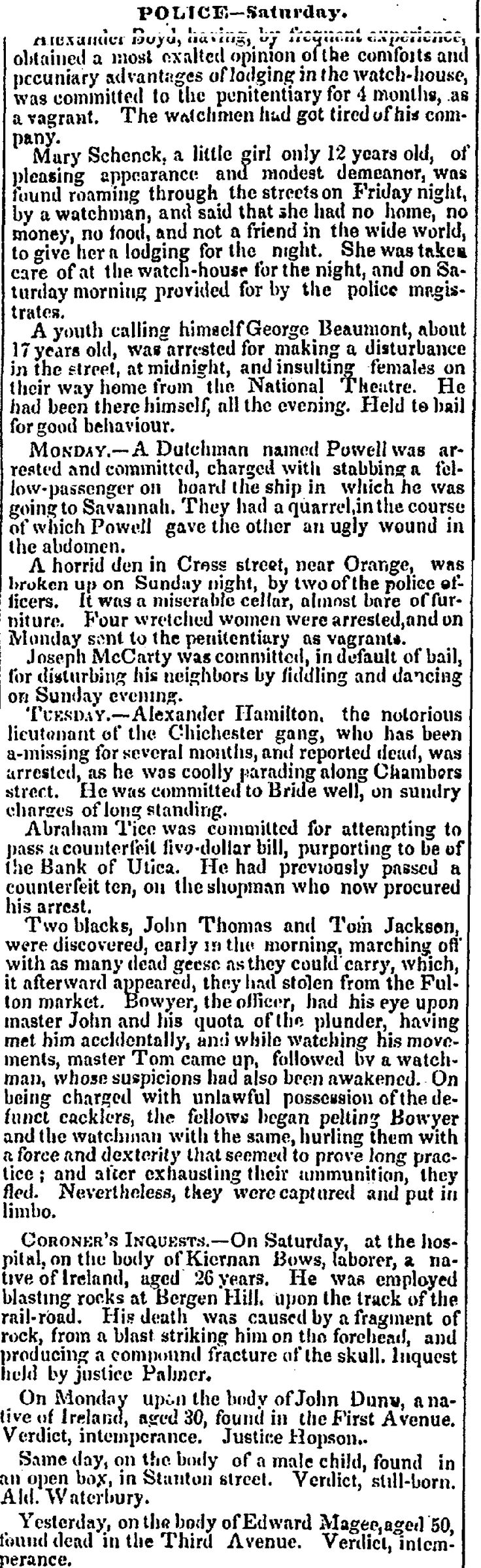 "1836.12.14. ""A horrid den in Cross Street near Orange was broken up on Sunday night. It was a miserable cellar almost bare of furniture. Four woman were arrested and on Monday sent to the pen. as vagrants."""