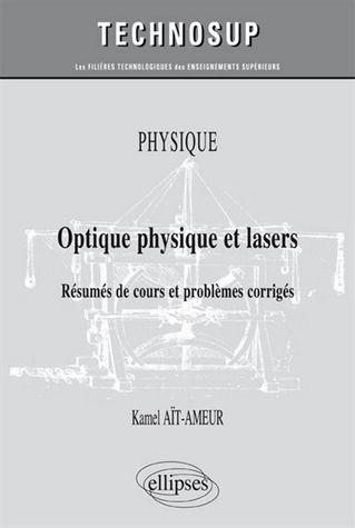 Optique physique et lasers : résumés de cours et problèmes      corrigés / Kamel Aït-Ameur. http://scd.summon.serialssolutions.com/search?s.q=isbn:(9782340013469)