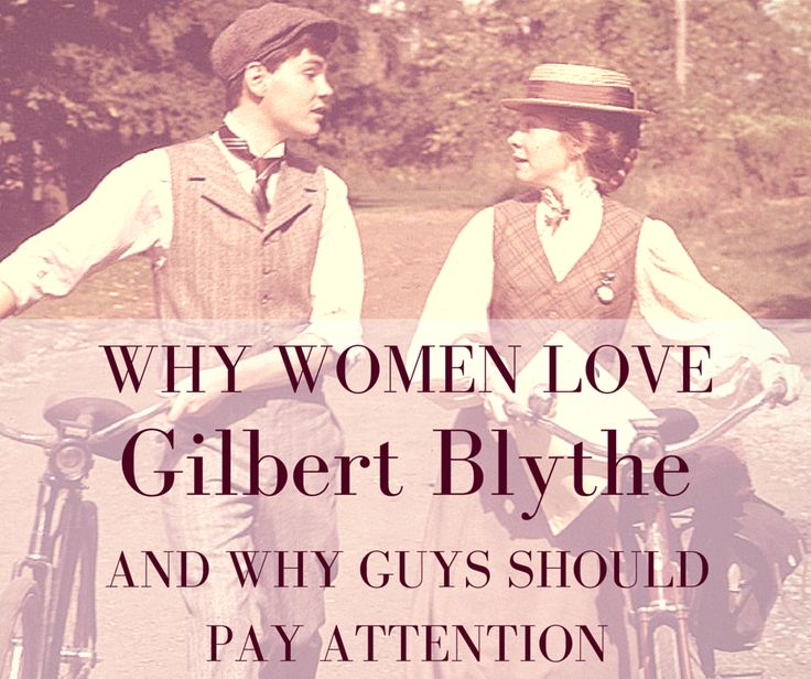 Gilbert Blythe. Why do girls fall for him so easily? While women everywhere have swooned over any number of literature's leading men over the years, from Darcy to Rochester, it is my humble opinion that L.M. Montgomery's dear Gil is the best. | Purple Ink Studios