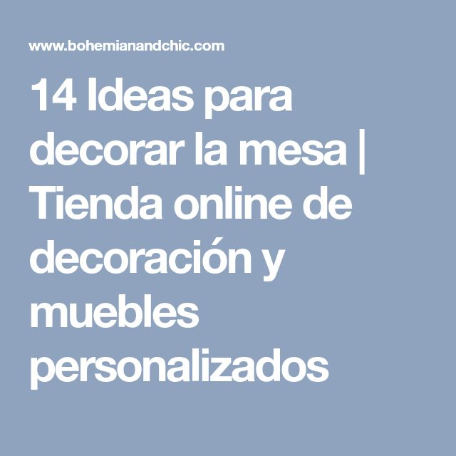 14 Ideas para decorar la mesa | Tienda online de decoración y muebles personalizados