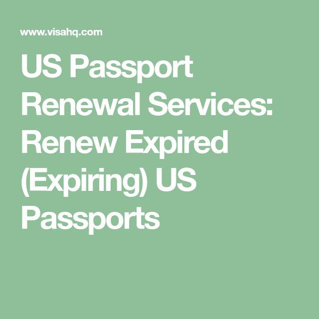 US Passport Renewal Services: Renew Expired (Expiring) US Passports