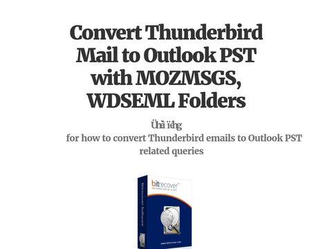 Convert Thunderbird Mail to Outlook PST with MOZMSGS, WDSEML Folders