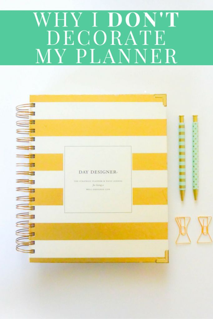 Why I Don't Decorate My Planner » Girl, Organized