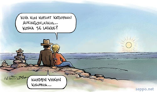 Finnish humor, romantic cartoon from Seppo.net.     Woman: Thank you for inviting me to watch the sunset with you... When does it set?    Man: In two weeks...