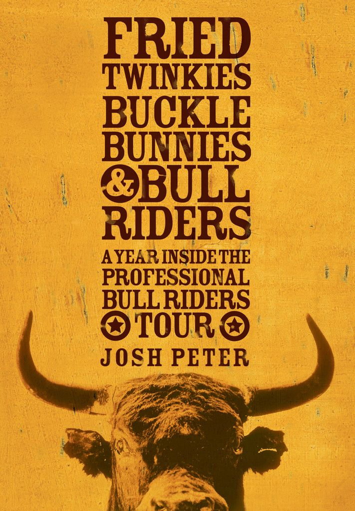 Fried Twinkies, Buckle Bunnies, & Bull Riders: A Year Inside the Professional Bull Riders Tour on Scribd