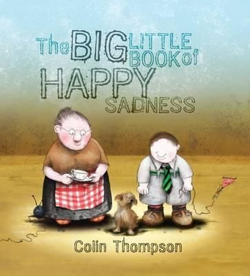 (Own) The Big Little Book of Happy Sadness - Colin Thompson