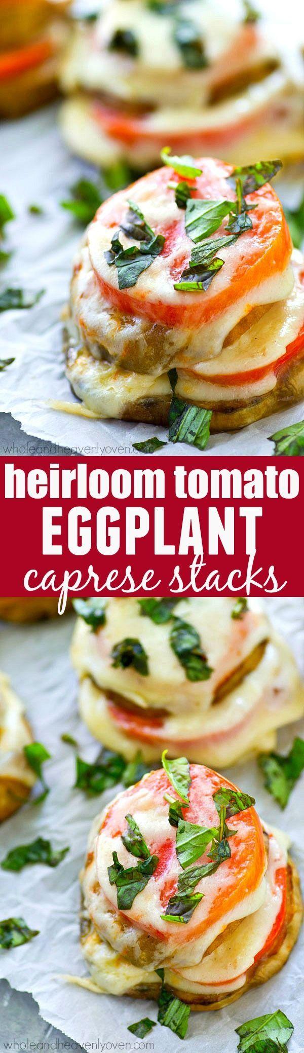 These layered caprese stacks feature fresh heirloom tomatoes, eggplant, and… (Baking Eggplant Stacks)