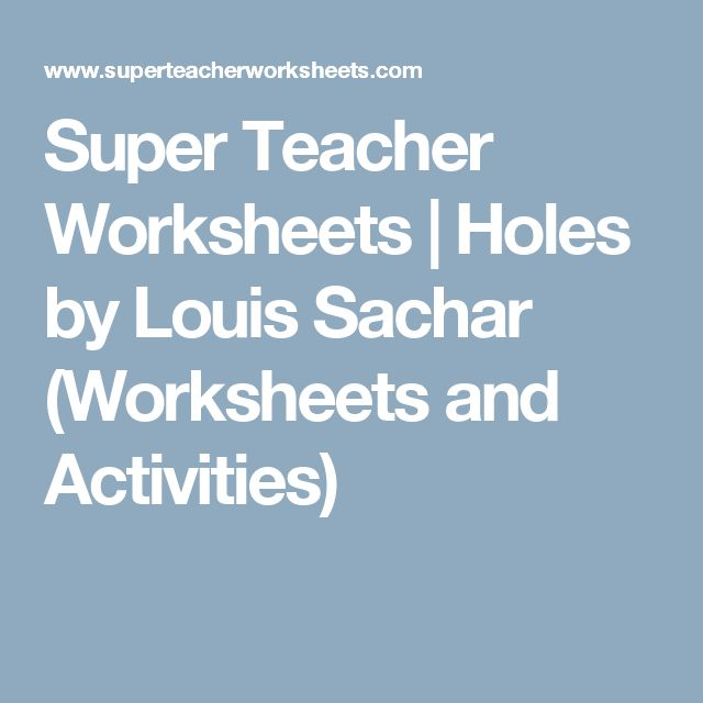 Super Teacher Worksheets | Holes by Louis Sachar (Worksheets and Activities)