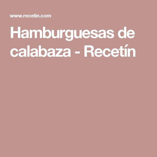 Hamburguesas de calabaza - Recetín