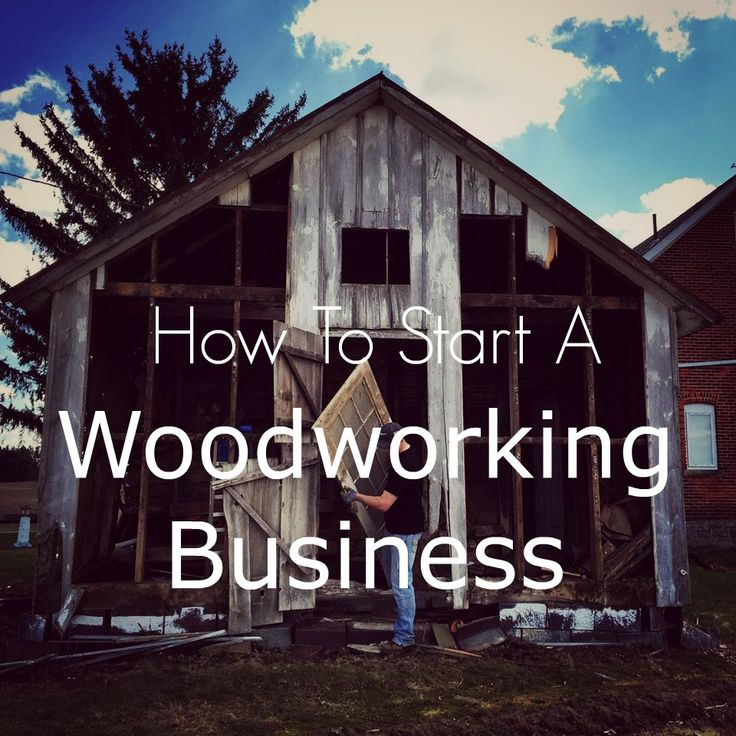How to start a woodworking business - 5 easy steps to getting started!