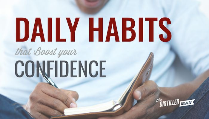 5 Daily Habits That Boost Your Confidence and Improve Your Mood (via @distilledman)
