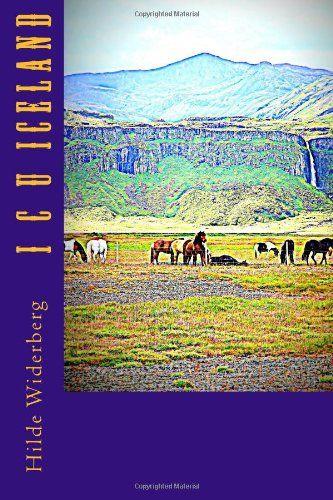I C U Iceland by Ms Hilde Widerberg,http://www.amazon.com/dp/1495940896/ref=cm_sw_r_pi_dp_5P4ctb03N65BAEXR
