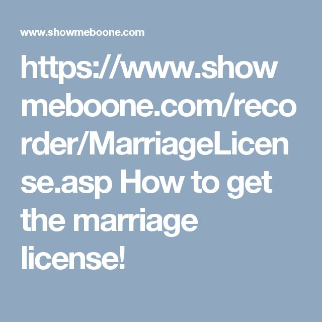 https://www.showmeboone.com/recorder/MarriageLicense.asp  How to get the marriage license!