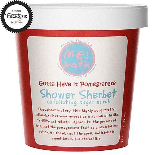 ME! Bath Shower Sherbet Sugar Scrub-Gotta Have It Pomegranate-16 oz. by Me! Bath. $30.00. Gotta Have it Pomegranate features the naturally sweet scent of pomegranate. Conditions and moisturizes with botanicals and vitamins. Sloughs away dead, dull skin cells. Provides antioxidant protection. Boosts radiance and softness. ME! Bath Shower Sherbet is a lathering sugar scrub packed with Vitamin E, to exfoliate, cleanse and moisturize you skin leaving it smooth, soft, and yum...