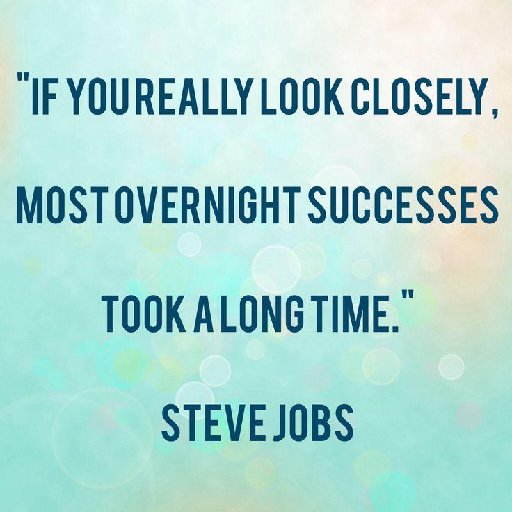 Steve Jobs on overnight success