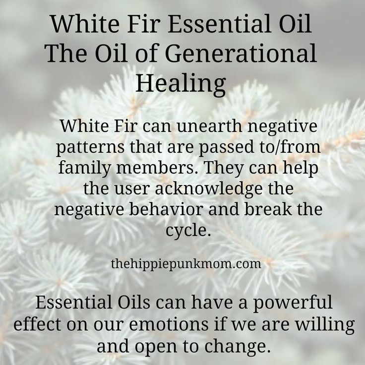 White Fir Essential Oil, The Oil of Generational Healing