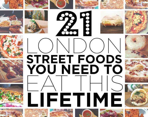 21 London Street Foods That Will Change Your Life, kinda makes me sad i can't eat gluten! But the gluten free Indian place looked good...
