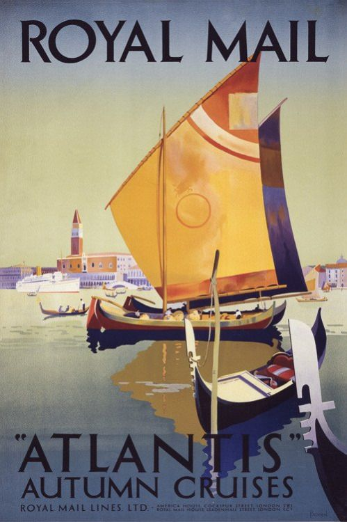 "vintagraphblog: ""Royal Mail ""Atlantis"" Autumn Cruises. Circa 1930s vintage poster for travel to Venice, Italy. """
