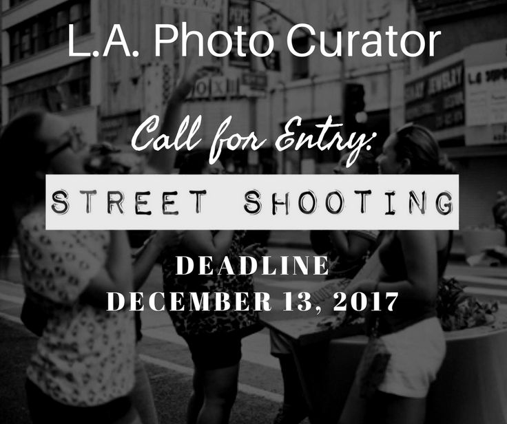 L.A. PHOTO CURATOR - CALL FOR ENTRY: 'STREET SHOOTING' DEADLINE DECEMBER 13, 2017 This call is looking for photographs taken on the street, in Los Angeles or around the world. What is street photography? It is candid moments on the street or in any other public place such a grocery store, a mall, or a park. It is chance encounters and random incidents in public places. https://www.theartlist.com/art-calls/call-for-entry-street-shooting-