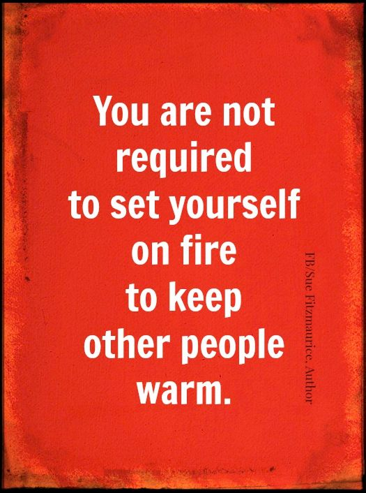 20 Hottest Love Quotes That Will Set You On Fire: Don't Set Yourself On Fire!