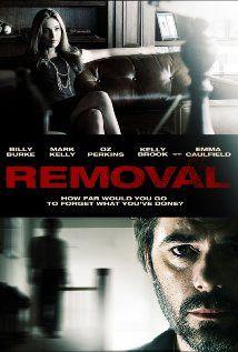 Removal (2010). Billy Burke, Mark Kelly, Oz Perkins, Kelly Brook. Thriller.