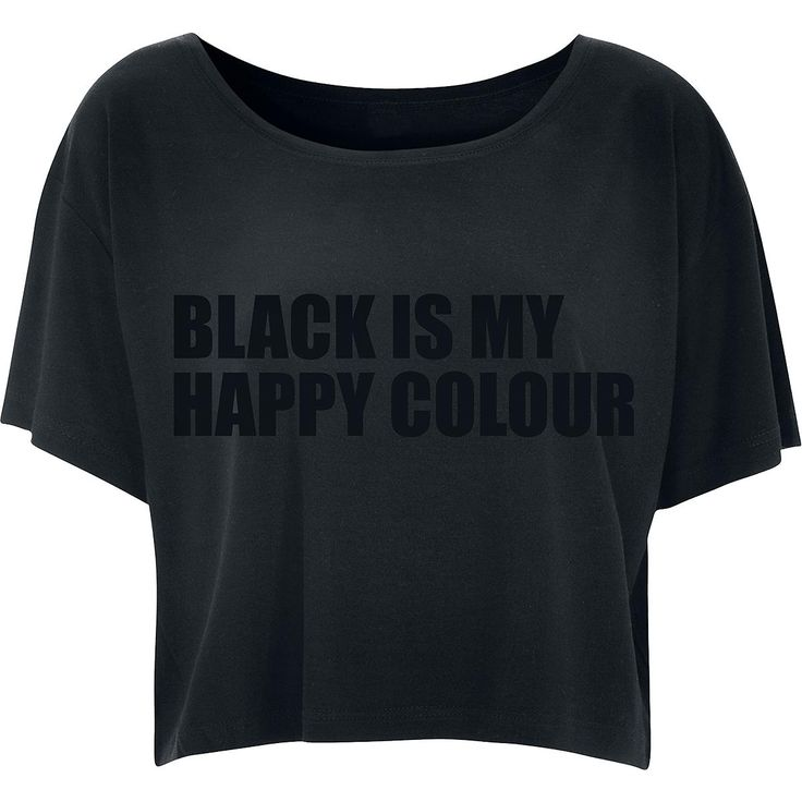 Black Is My Happy Colour  T-Shirt, Women  »Black Is My Happy Colour« | Buy now at EMP | More Fun merch  T-shirts  available online ✓ Unbeatable prices!