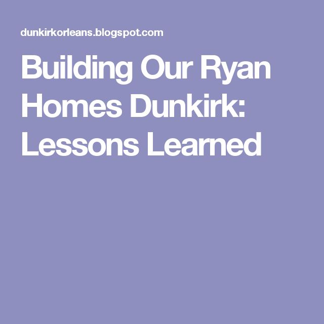 Building Our Ryan Homes Dunkirk: Lessons Learned