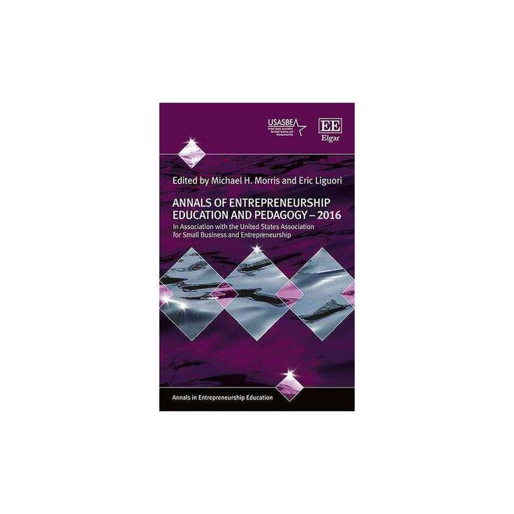 Annals of Entrepreneurship Education and Pedagogy 2016 (Hardcover) (Michael H. Morris)