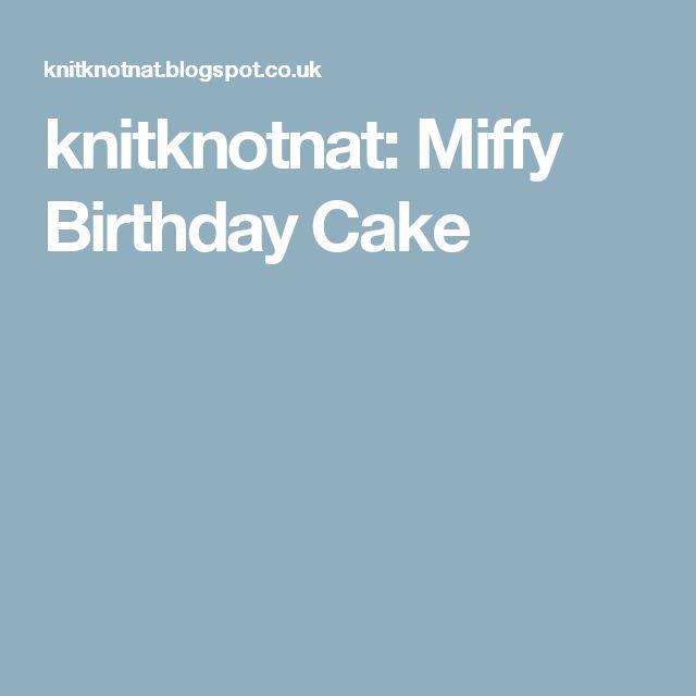 knitknotnat: Miffy Birthday Cake