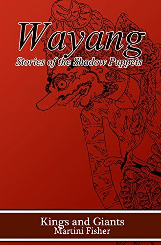 Kings and Giants (Wayang: Stories of the Shadow Puppets Book 2) by Martini Fisher http://www.amazon.com/dp/B00VEBT18Q/ref=cm_sw_r_pi_dp_ocaSwb0KFVF28