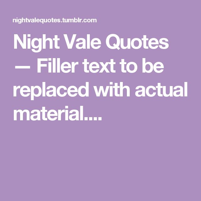 Night Vale Quotes — Filler text to be replaced with actual material....