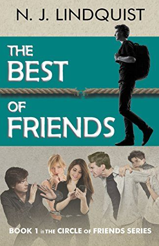 """The Best of Friends (The Circle of Friends Book 1) by [Lindquist, N. J.]  """"A coming-of-age series that blends humour, adventure, and romance with a search for the meaning of life."""""""