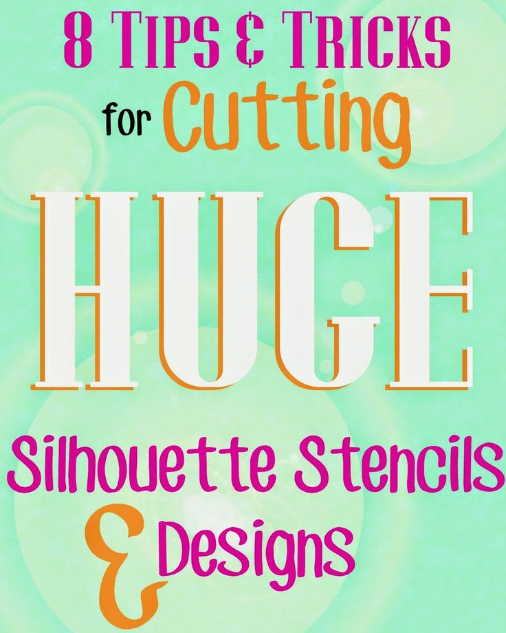 Silhouette School: 8 Tricks to Working With and Cutting HUGE Silhouette Stencils or Decals