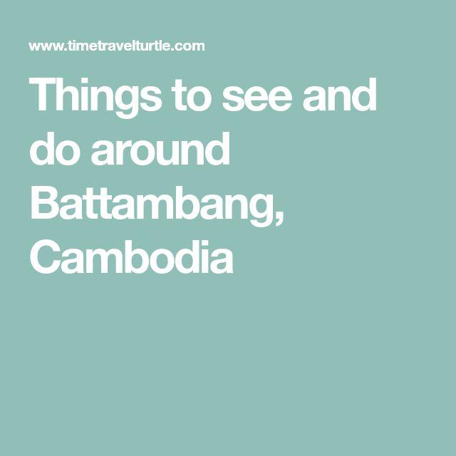 Things to see and do around Battambang, Cambodia