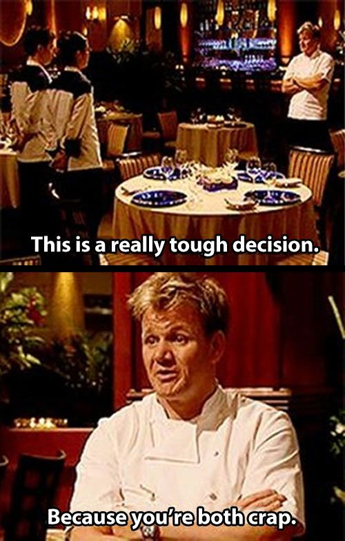 Hells Kitchen funnies | funny-Hells-Kitchen-restaurant-tough-decision