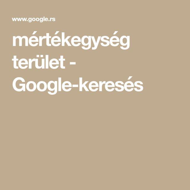 mértékegység terület - Google-keresés