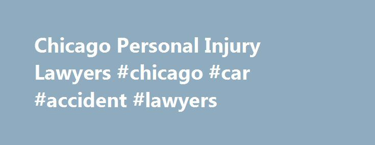 Chicago Personal Injury Lawyers #chicago #car #accident #lawyers http://sudan.remmont.com/chicago-personal-injury-lawyers-chicago-car-accident-lawyers/  # Complex Cases. Exceptional Results. About Bob Clifford Founder and senior partner Robert Bob Clifford was named one of Chicago's 30 Toughest Lawyers by Chicago magazine, recognizing his work on nearly every major aviation crash in the United States – and many international crashes – in the past three decades. Additionally, he was named the…