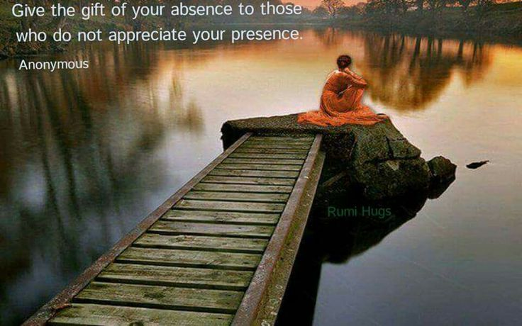 Give the gift of your absence to those who do not appreciate your presence ༺♡༻