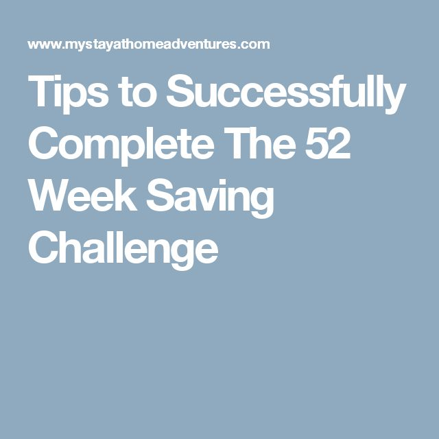 Tips to Successfully Complete The 52 Week Saving Challenge