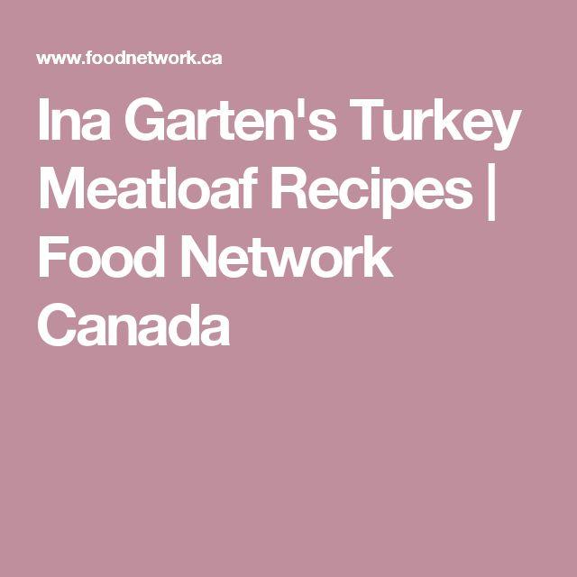Ina Garten's Turkey Meatloaf Recipes   Food Network Canada