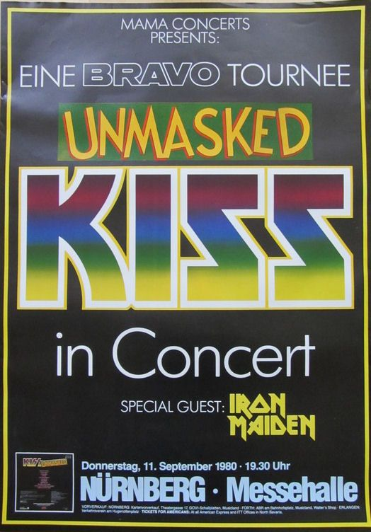 "mymindlostme: ""Kiss 1980 Unmasked concert poster special guest: Iron Maiden September 11, 1980 Nurnberg / Germany Ticket: 21 DM (10.50 Euro ) NOTE: different Kiss logo in Germany """