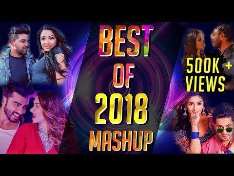 Best Of 2018 Mashup - DJ Alvee | Bollywood Dance Mashup 2018 | LATEST HINDI  SONGS