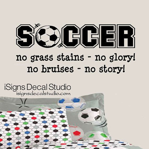SOCCER  No grass stains no glory No bruises by iSignsDecalStudio