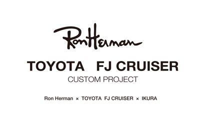 Ron Herman × TOYOTA FJ CRUISER × IKURA