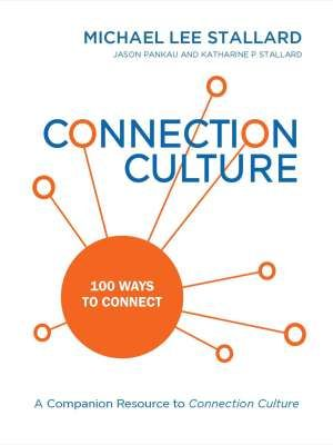 Connection Culture: 100 Ways to Connect