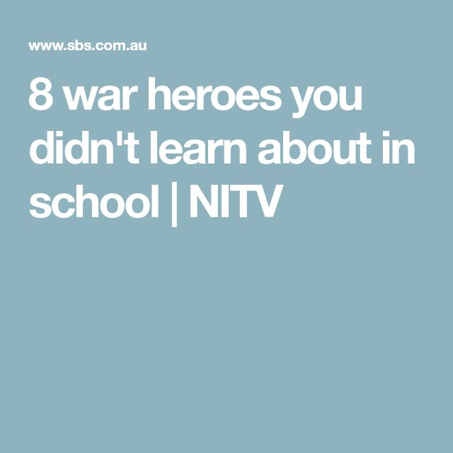 8 war heroes you didn't learn about in school | NITV