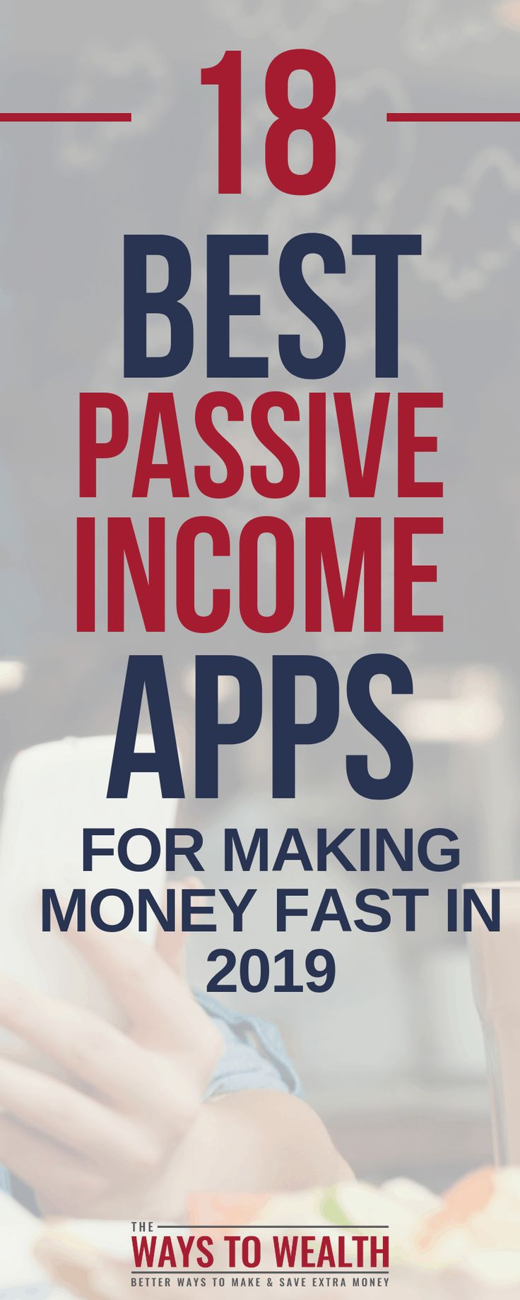 The 18 Best Passive Income Apps For Making Money Fast In 2019 – R.J. Weiss at The Ways To Wealth | Get Out Of Debt | Finance Tips