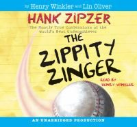 AUDIO -  Hank Zipzer series #4 (2008) - The Zippity ZingerThe Zippity Zinger, Downloadable Audiobook The Mostly True Confessions of the World's Best Underachiever By Winkler, Henry, 1945- | Hennepin County Library | BiblioCommons