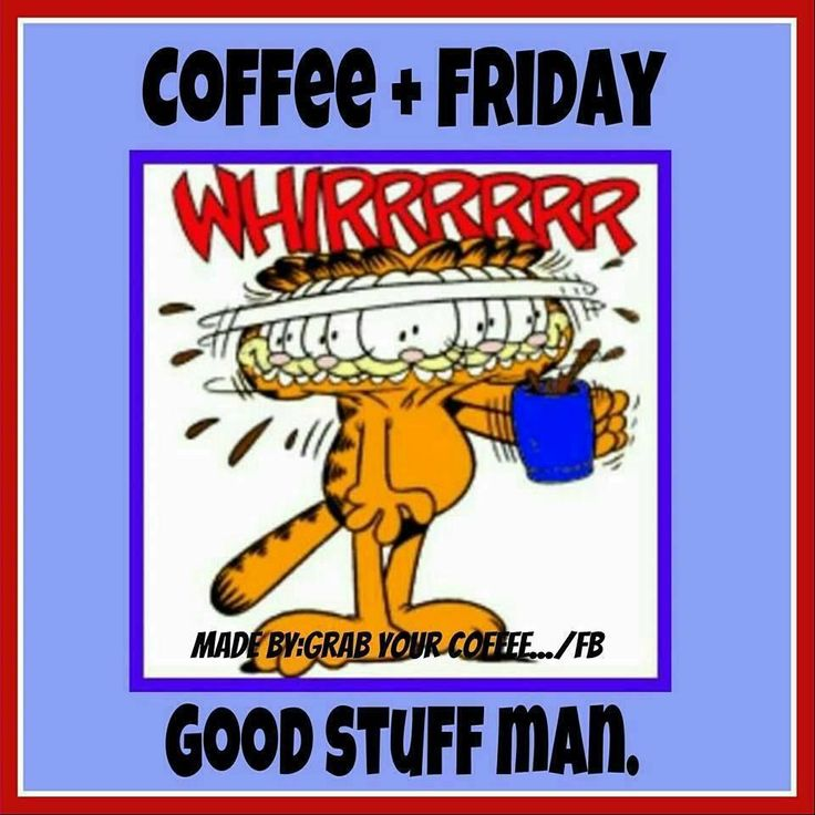 Friday Quote Funny Jokes: Coffee And Friday.. Good Stuff! Friday Happy Friday Tgif